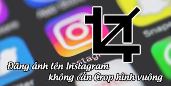 Cách đăng ảnh lên instagram bằng máy tính ảnh rõ nét, không bị cắt 2